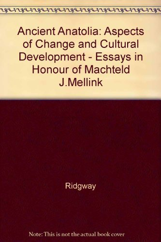 Ancient Anatolia: Aspects of Change and Cultural: Jeanny Vorys Canby