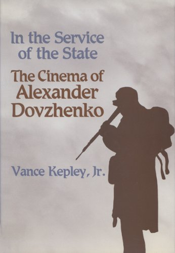 9780299106805: In the Service of the State: The Cinema of Alexander Dovzhenko