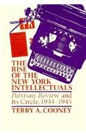 9780299107109: The Rise of the New York Intellectuals: Partisan Review and Its Circle (History of American Thought & Culture)
