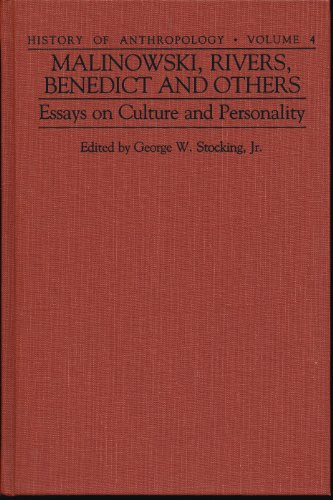 9780299107307: Malinowski, Rivers, Benedict and Others: Essays on Culture and Personality: HIstory of Anothropology Volume 4