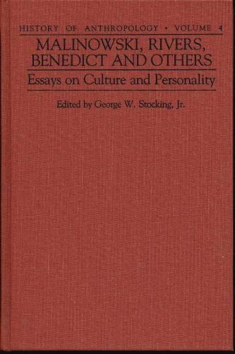 Malinowski, Rivers, Benedict and Others: Essays on Culture and Personality: HIstory of ...