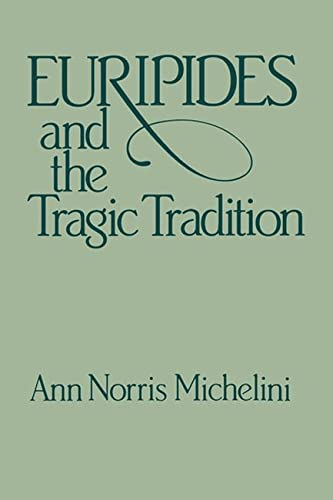 9780299107642: Euripides and the Tragic Tradition (Wisconsin Studies in Classics)