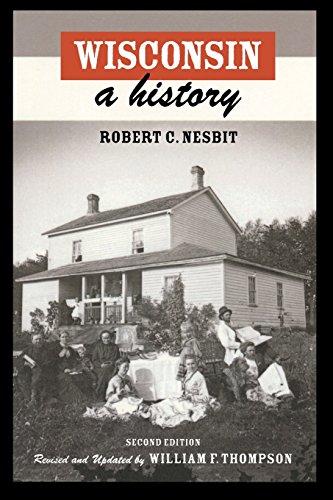 Wisconsin: A History: Nesbit, Robert C.