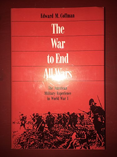 9780299109608: War to End All Wars: American Military Experience in World War One
