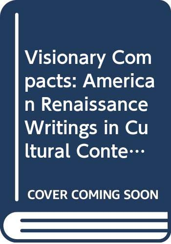9780299110000: Visionary Compacts: American Renaissance Writings in Cultural Context (The Wisconsin project on American writers)