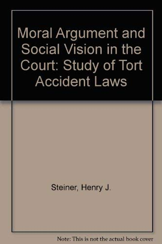 9780299110109: Moral Argument and Social Vision in the Courts: A Study of Tort Accident Law