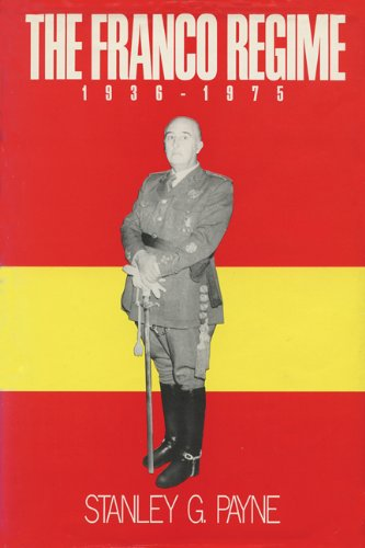 The Franco Regime, 1936-1975: Payne, Stanley G.