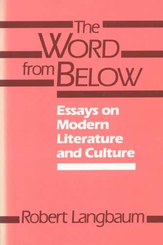 9780299111847: The Word from Below: Essays on Modern Literature and Culture