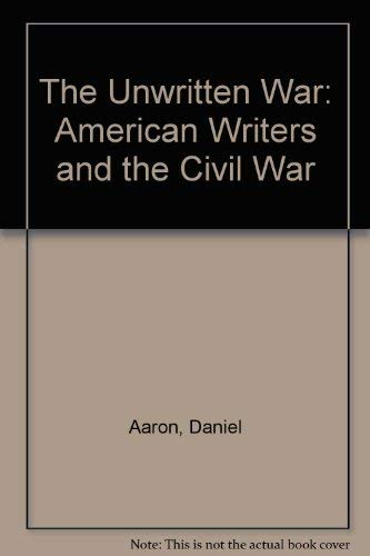 9780299113902: The Unwritten War: American Writers and the Civil War