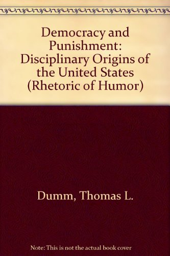 9780299114008: Democracy and Punishment: Disciplinary Origins of the United States (Rhetoric of Humor)