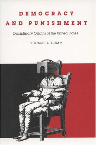 9780299114046: Democracy and Punishment: Disciplinary Origins of the United States (Rhetoric of the Human Sciences)