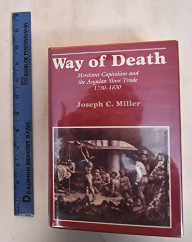 9780299115609: Way of Death: Merchant Capitalism and the Angolan Slave Trade, 1730-1830