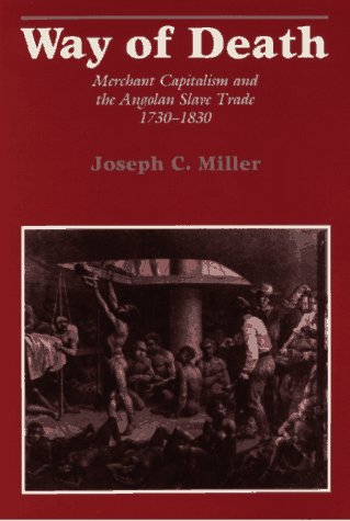 9780299115647: Way of Death: Merchant Capitalism and the Angolan Slave Trade,1730-1830