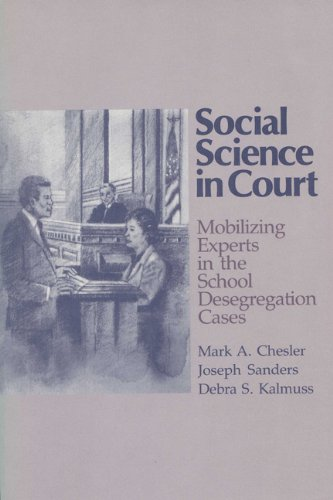Social Science in Court : mobilizing experts in the School Desegregation Cases.: Chesler, M.A., J. ...