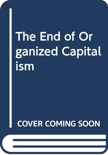 9780299116705: The End of Organized Capitalism