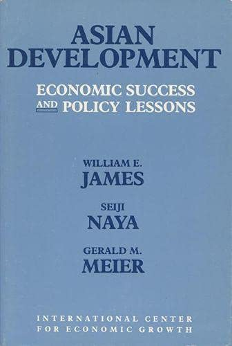 Asian Development: Economic Success and Policy Lessons: James, William E./