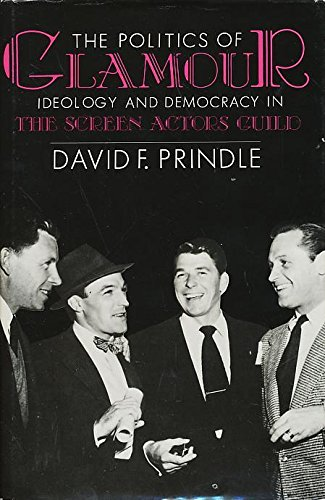 9780299118105: The Politics of Glamour: Ideology and Democracy in the Screen Actors Guild