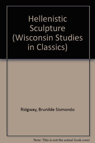 9780299118204: Hellenistic Sculpture (Wisconsin Studies in Classics)