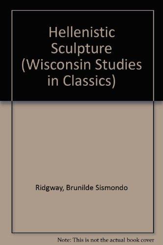 9780299118204: Hellenistic Sculpture (Wisconsin Studies in Classics)