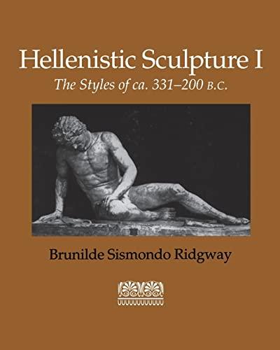 9780299118242: Hellenistic Sculpture I: The Styles of ca. 331-200 B.C. (Wisconsin Studies in Classics, Richard Daniel De Puma and Patricia A. Rosenmeyer, Series Editors)