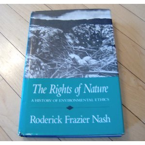 9780299118402: The Rights of Nature: A History of Environmental Ethics (History of American Thought and Culture)