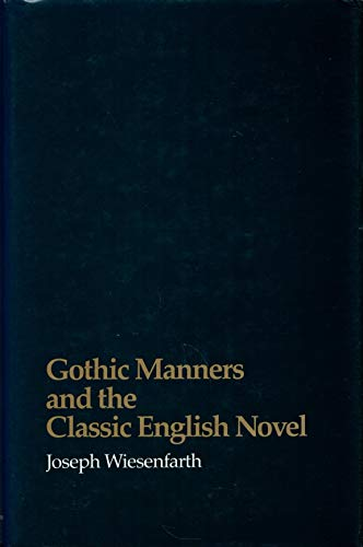 9780299119003: Gothic Manners and the Classic English Novel