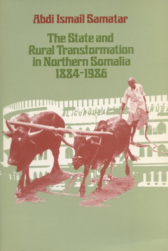 9780299119904: The State and Rural Transformation in Northern Somalia, 1884-1986