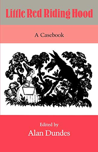 Little Red Riding Hood: A Casebook (0299120341) by Dundes, Alan