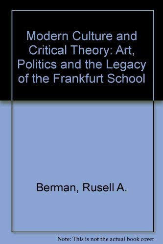 Modern Culture and Critical Theory: Art, Politics and the Legacy of the Frankfurt School: Berman, ...