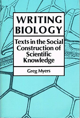 9780299122348: Writing Biology: Texts in the Social Construction of Scientific Knowledge Science and Literature Series (Science & literature series)