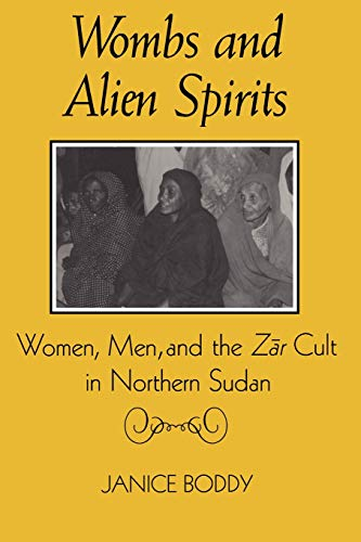 9780299123147: Wombs and Alien Spirits: Women, Men, and the Zar Cult in Northern Sudan