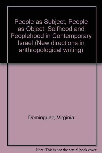 9780299123208: People As Subject, People As Object: Selfhood and Peoplehood in Contemporary Israel (New Directions in Anthropological Writing)