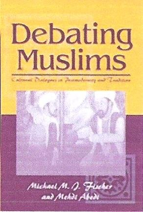 9780299124304: Debating Muslims: Cultural Dialogues in Postmodernity and Tradition (New Directions in Anthropological Writings)