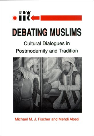 9780299124342: Debating Muslims: Cultural Dialogues in Postmodernity and Tradition (New Directions in Anthropological Writing)