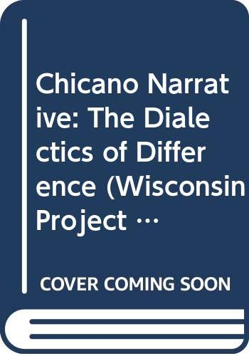 9780299124700: Chicano Narrative: The Dialectics of Difference (The Wisconsin project on American writers)
