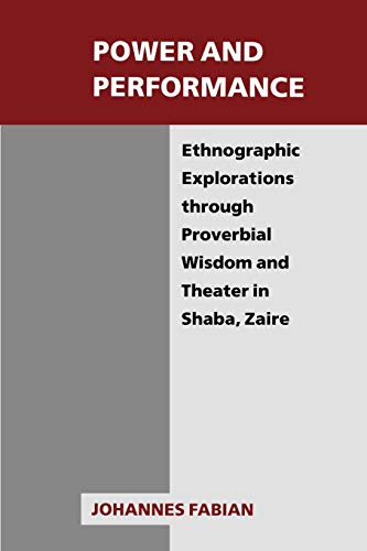 9780299125141: Power and Performance: Ethnographic Explorations through Proverbial Wisdom and Theater in Shaba, Zaire (New Directions in Anthropological Writing)