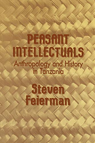 9780299125240: Peasant Intellectuals: Anthropology and History in Tanzania