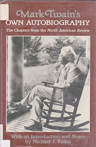 "9780299125400: Mark Twain's Own Autobiography: The Chapters from the ""North American Review"" (Wisconsin studies in American autobiography)"