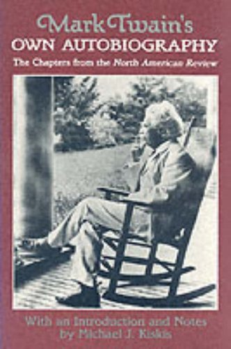 9780299125448: Mark Twain's Own Autobiography: The Chapters from the North American Review (Wisconsin Studies in Autobiography)