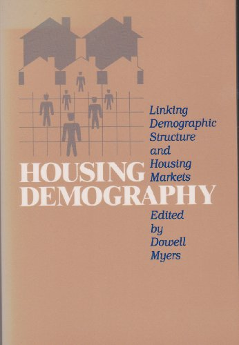 Housing Demography: Linking Demographic Structure and Housing Markets (Social Demography)