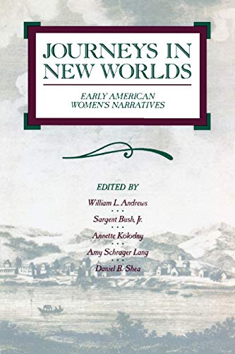 Journeys in New Worlds: Early American Women's Narratives (Wisconsin Studies in American Autobiog...