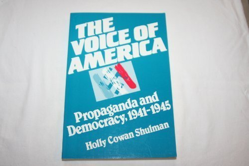 9780299126247: The Voice of America: Propaganda and Democracy, 1941-1945 (History of American Thought & Culture)