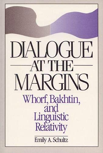9780299127046: Dialogue at the Margins: Whorf, Bakhtin and Linguistic Relativity (New direction in anthropological writing)