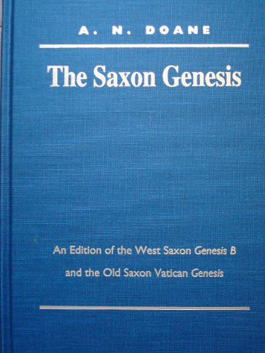 9780299128005: The Saxon Genesis: An Edition of the West Saxon Genesis B and the Old Saxon Vatican Genesis