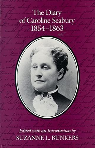 9780299128746: The Diary Of Caroline Seabury 1854-1863