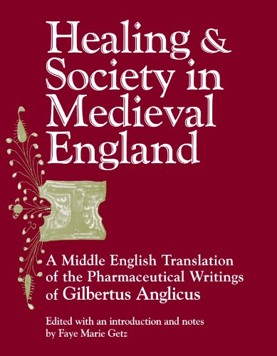 9780299129347: Healing and Society in Medieval England: A Middle English Translation of the Pharmaceutical Writings of Gilbertus Anglicus (Wisconsin Publications in the History of Science and Medicine)