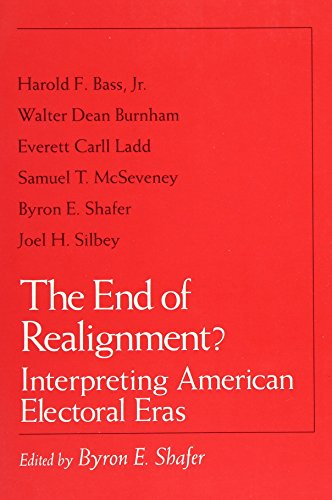 9780299129743: The End of Realignment?: Interpreting American Electoral Eras