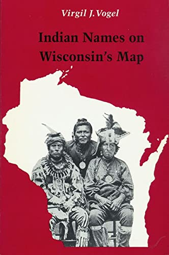 9780299129842: Indian Names on Wisconsin's Map