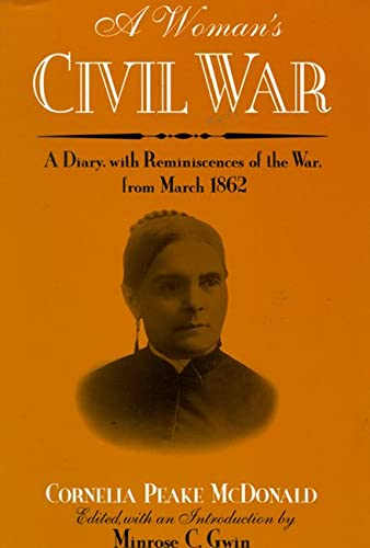 9780299132644: A Woman's Civil War: A Diary with Reminiscences of the War, from March 1862 (Wisconsin Studies in Autobiography)