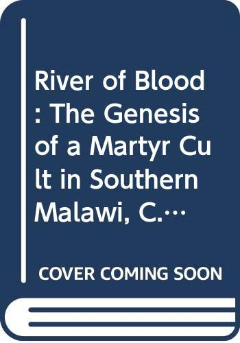 9780299133207: River of Blood: The Genesis of a Martyr Cult in Southern Malawi, C. A.D. 1600 (English and Chichewa Edition)